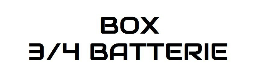 Box 3/4 batterie