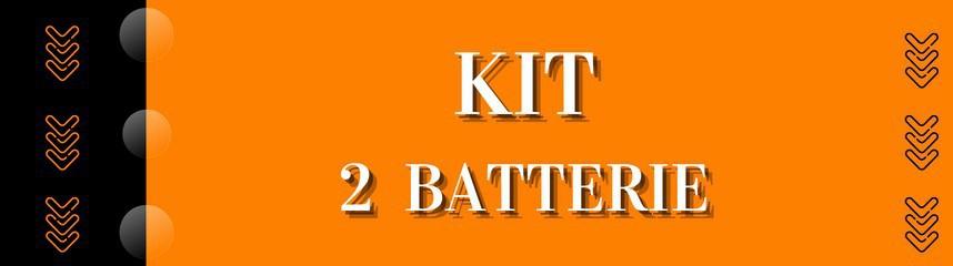 Kit 2 Batterie